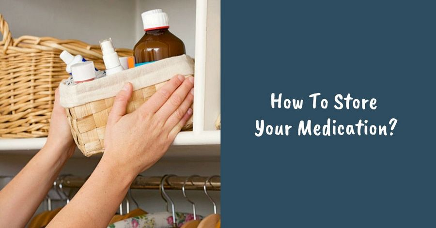 How To Store Your Medication